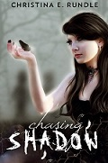 Chasing Shadow - by Christina Rundle